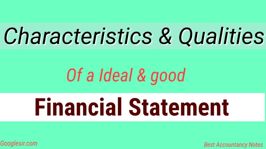 best Qualities of an Ideal Financial Statement