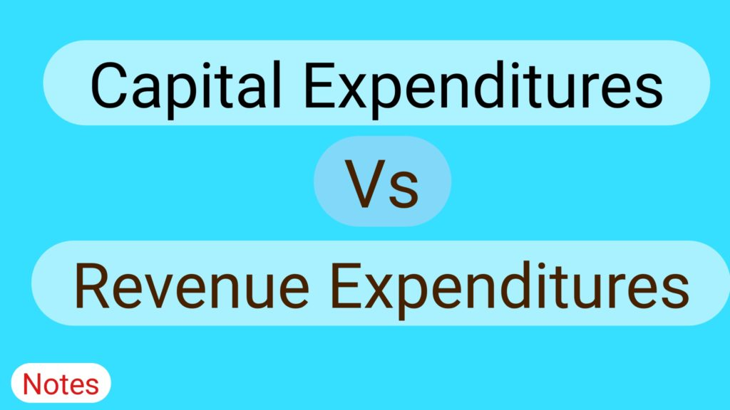 Differences Between Capital Expenditures and Revenue Expenditures | Examples
