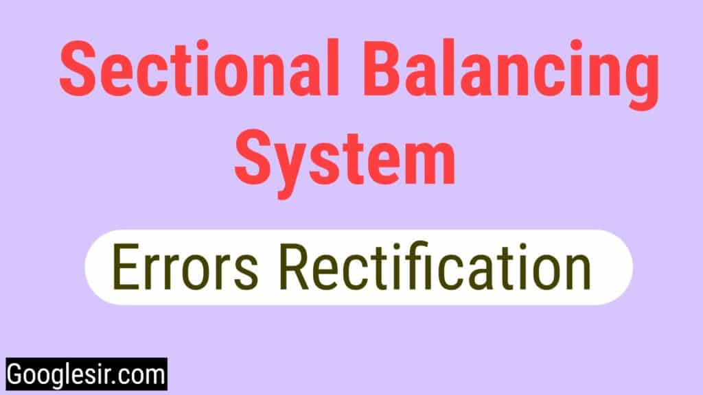 Rectification of errors under sectional balancing system
