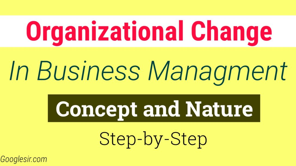 organizational change management Concepts Nature