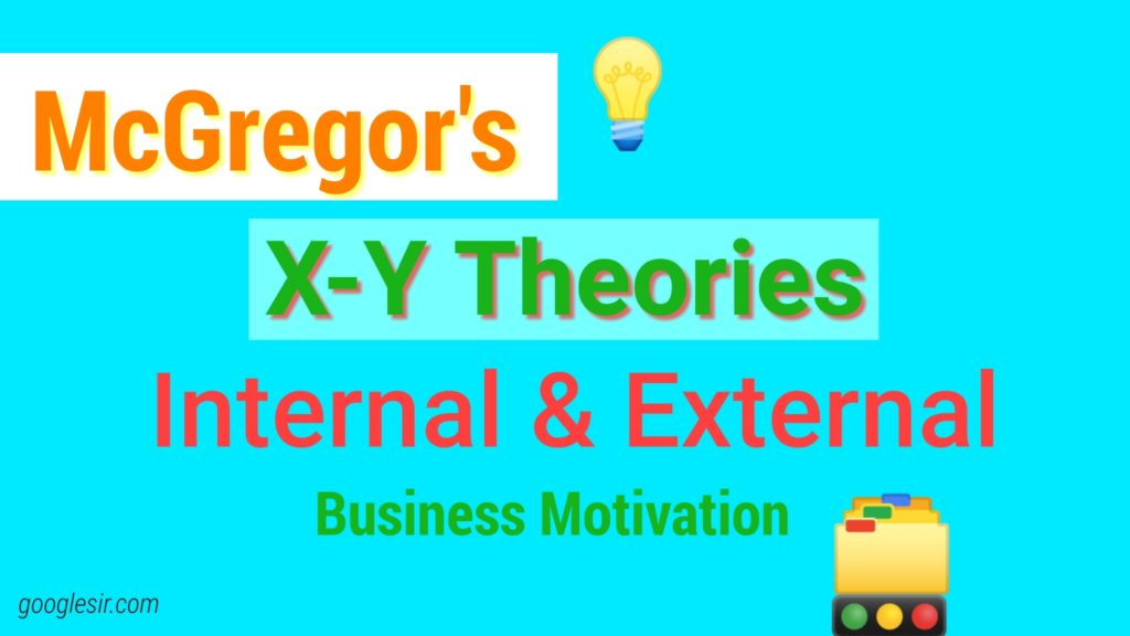 Theory X and Theory Y of motivation
