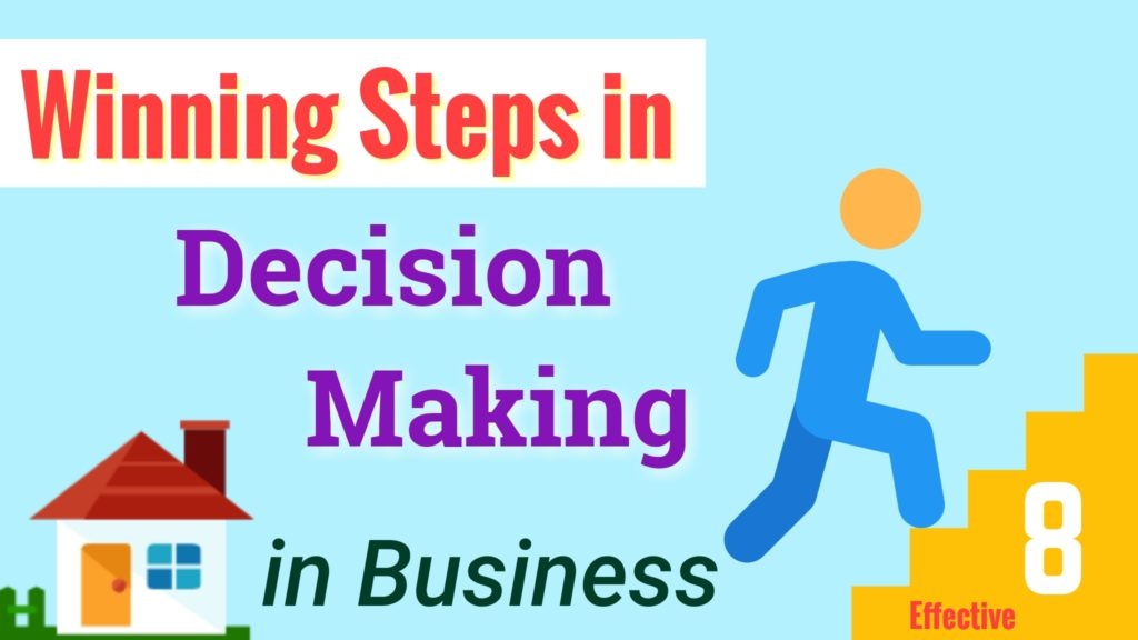 steps of the decision making process in business