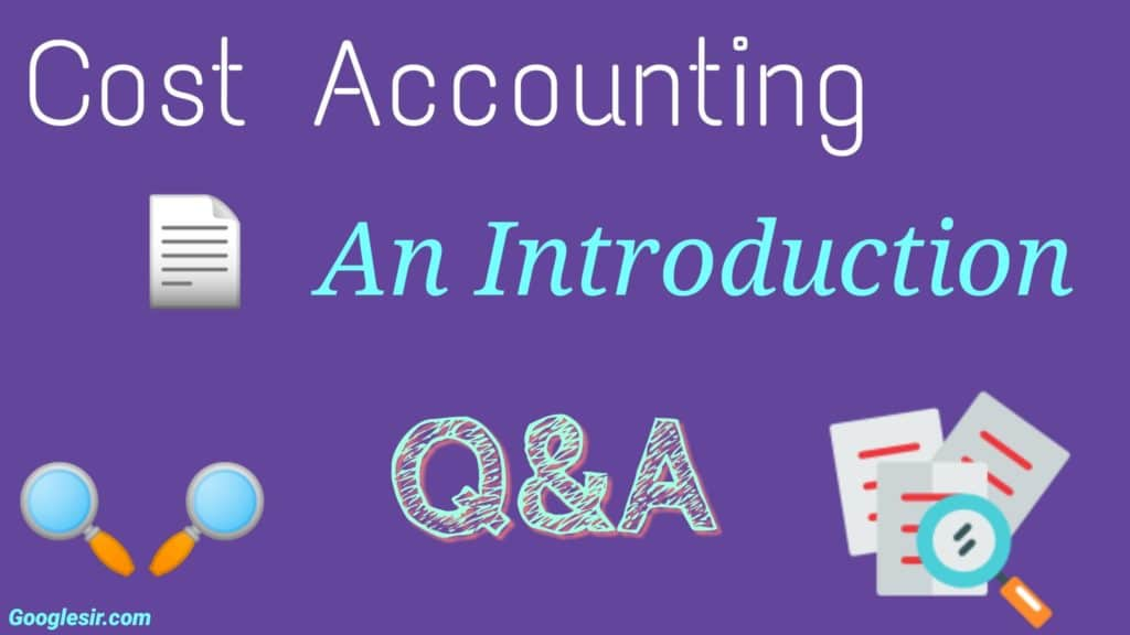 Cost Accounting Basics: Top 15 Question & Answers