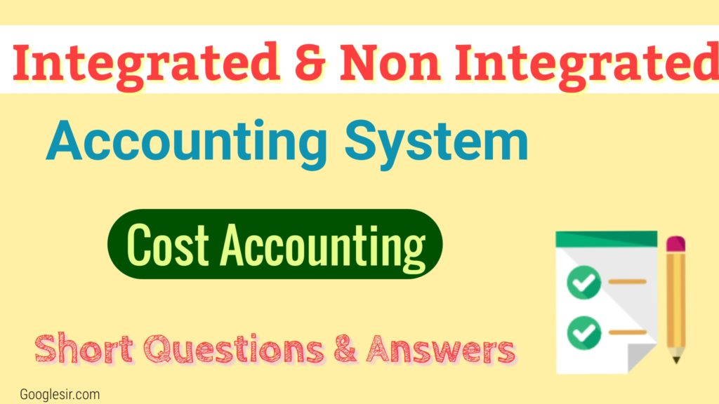Integrated and Non-Integrated Accounting System