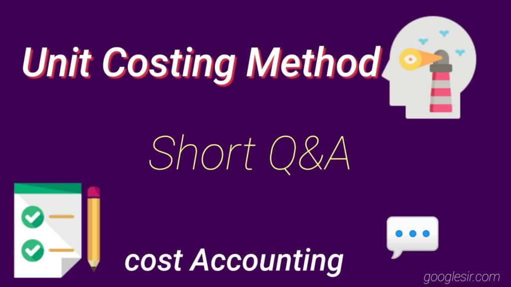 Unit Costing Question Answer (Cost Accounting)