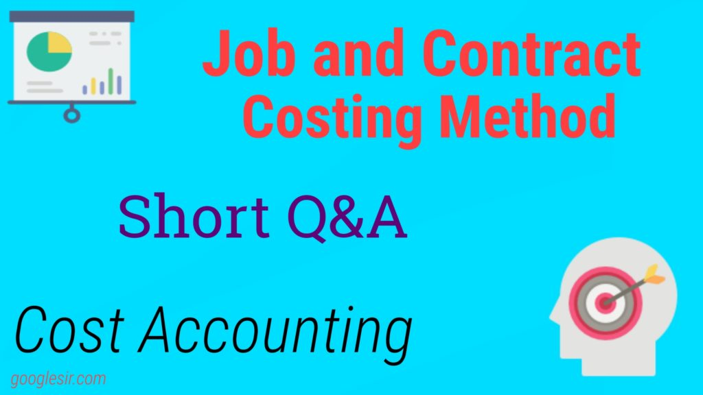 Job And Contract Costing Question Answer