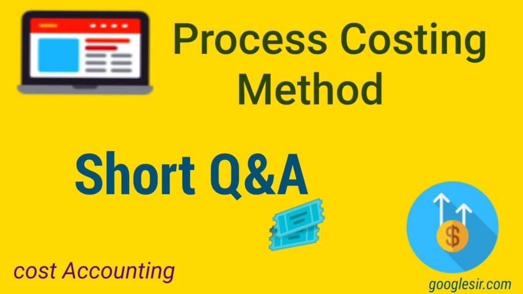 Process Costing Question & Answer (Cost Accounting)
