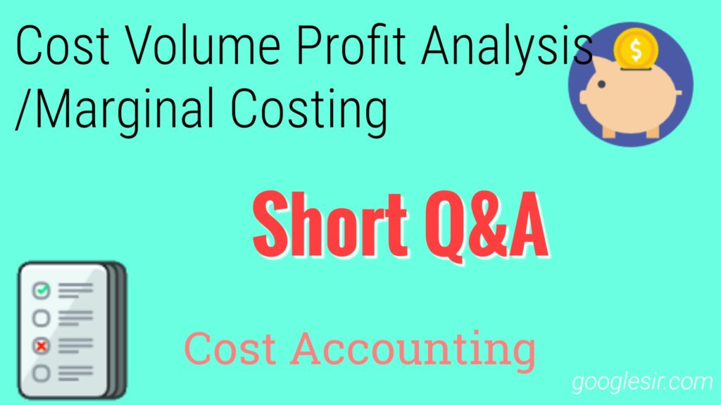 Cost Volume Profit Analysis & Marginal Costing