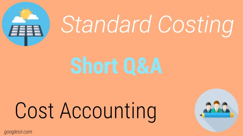 Standard Costing Question Answer