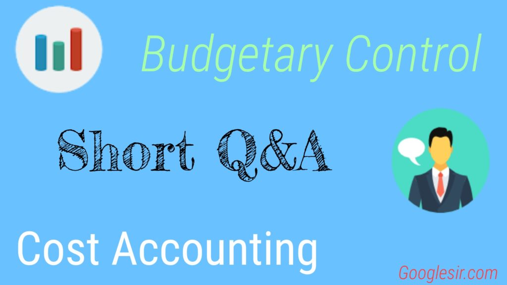 Budgetary Control Question Answer