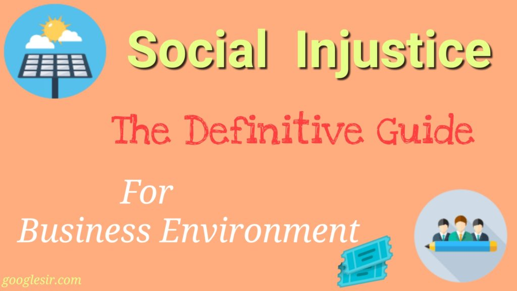 Social Injustice in Business Environment