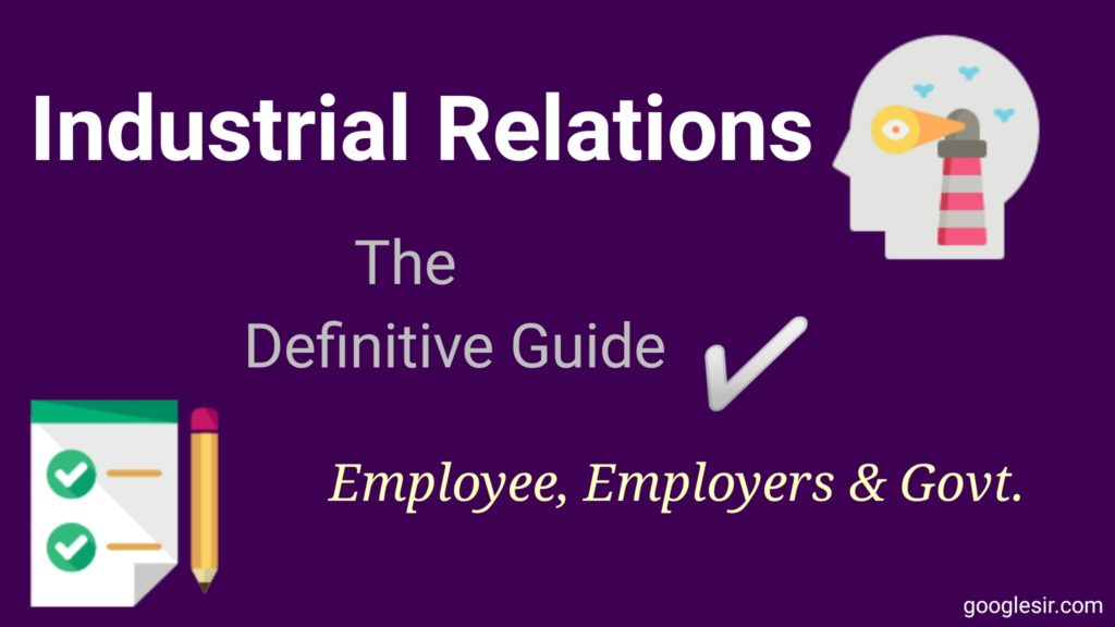 Industrial Relations: The Definitive Guide (For 2018) - Googlesir