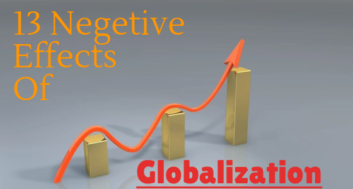 Top 13 Negative Effects of Globalization