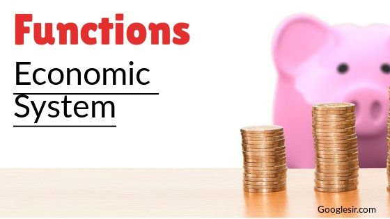 major functions of an economic system