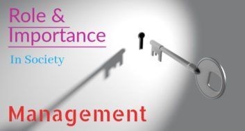 Role and Importance of Management in our Society