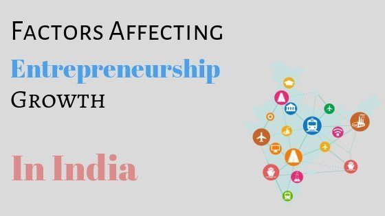 factors affecting entrepreneurship growth in india