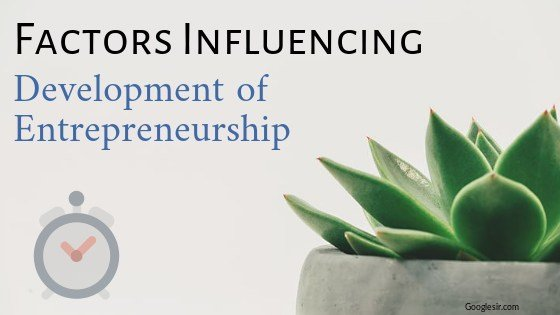 factors influencing entrepreneurship development