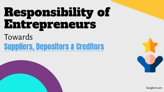 responsibility of entrepreneur towards suppliers, creditors, and depositors