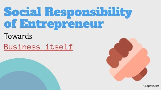 social responsibility of entrepreneur towards business