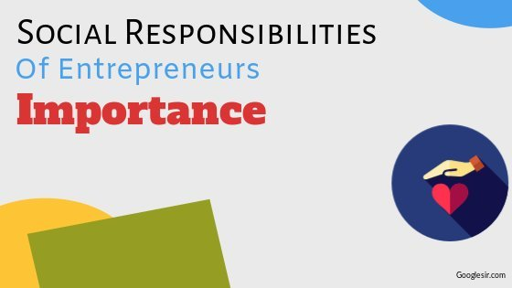 Importance of Social Responsibilities of Entrepreneurs