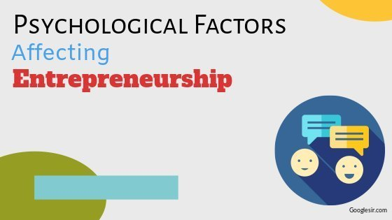 Psychological Factors Affecting Entrepreneurship