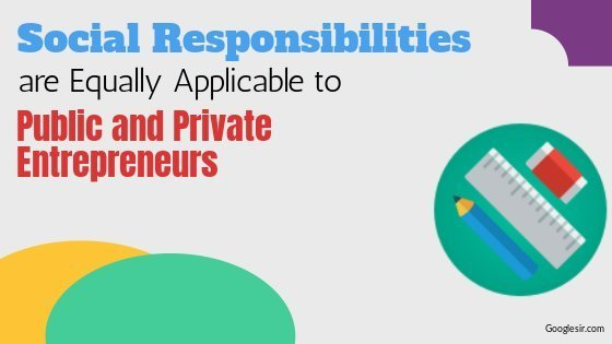 Social Responsibilities are Equal for Both Public & Private Entrepreneurs