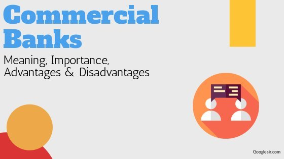 advantages and disadvantages of commercial banks