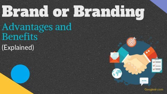Benefits or Advantages of Branding