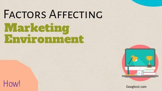 factors affecting marketing environment