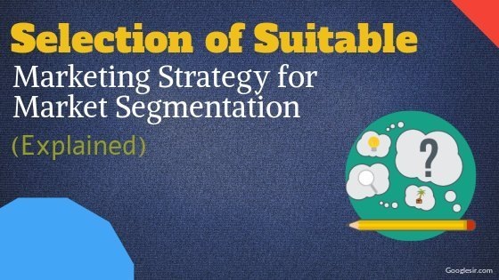 Select a Suitable Marketing Strategy for Market Segmentation