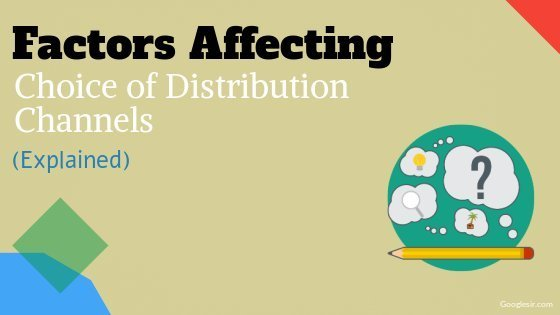 factors affecting the choice of distribution channels