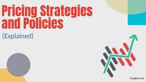 Strategies & Policies of Pricing in Marketing