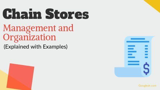 How Chain Stores are Managed and Organized