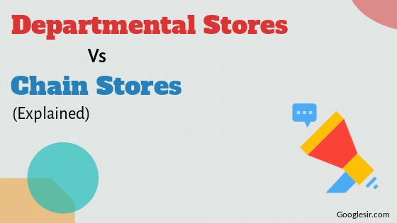 difference between departmental store and chain store