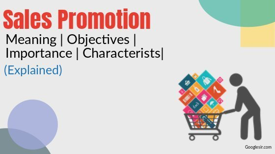 Sales Promotion: Meaning Features Importance Objectives