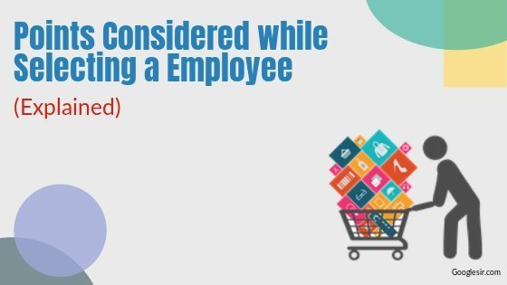 things to consider when selecting employee