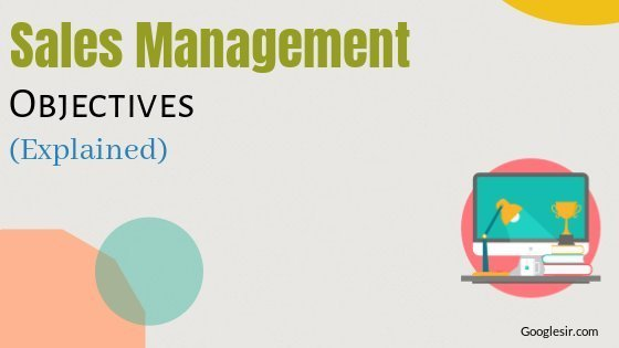 Objectives of Sales Management