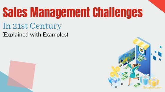 Sales Management Challenges in the 21st Century