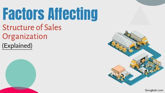 Factors Affecting Structure of Sales Organization