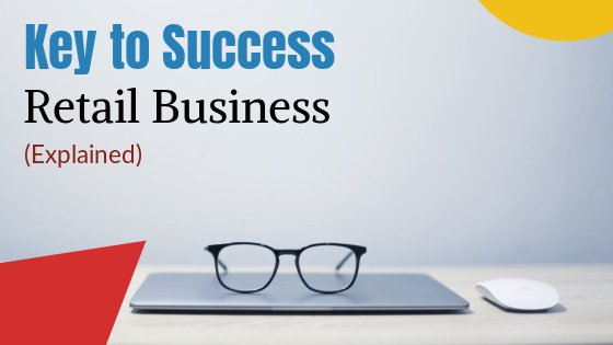 key success factors in retail business