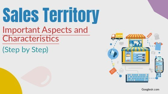 aspects and characteristics of sales territory