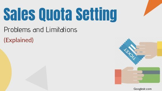 limitations or problems in setting sales quota