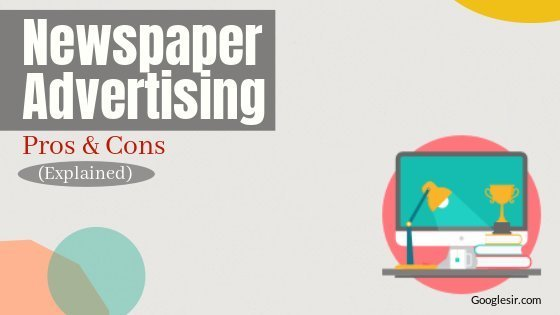 benefits and limitations of newspaper advertising