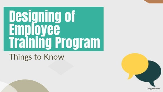 things to know when designing an employee training program
