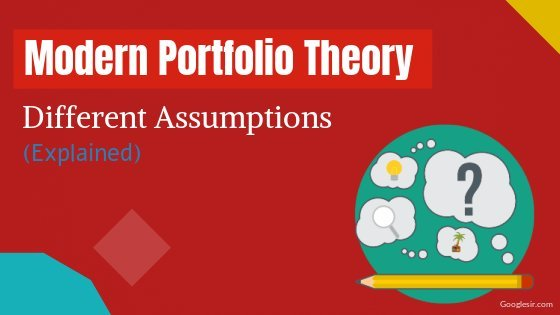 Top 10 Key Assumptions of Modern Portfolio Theory