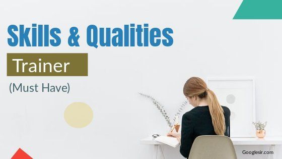 skills and qualities of effective trainer