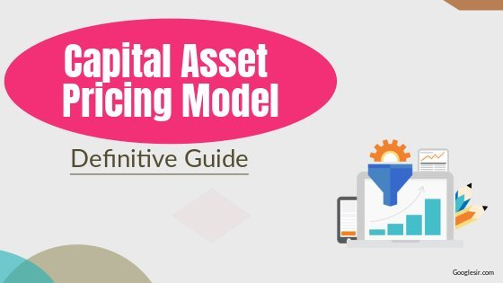 what is Capital Asset Pricing Model and its assumptions