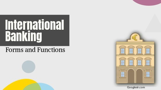 forms and functions of international banking