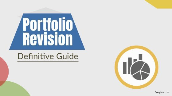 Portfolio Revision: Meaning, Objectives, Need, Strategies, Constraints