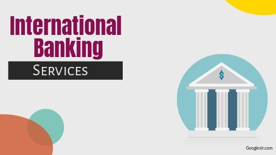 services provided by international banking